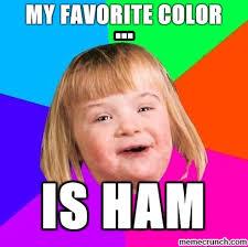 Ham Meme - favourite colour is ham
