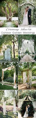 Garden Wedding Ceremony Ideas 48 Most Inspiring Garden Inspired Wedding Ideas Wedding Ceremony