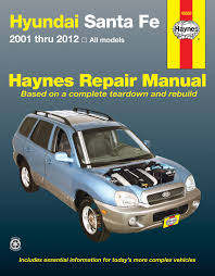 hyundai sante fe 2001 2012 haynes repair manual usa haynes