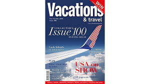 celebrating 100th issue of vacations travel magazine vacations