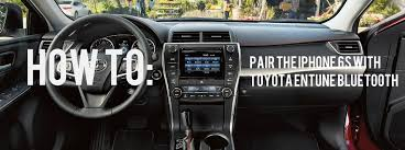 toyota tacoma bluetooth setup to pair apple iphone 6s with toyota entune bluetooth