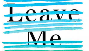 Find Barnes And Noble A Woman U0027s Escape To Find Herself In Leave Me By Gayle Forman