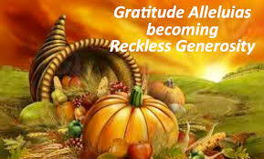 reckless generosity a sermon for thanksgiving pastordawn