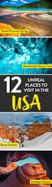 places to visit in each state 12 amazing places in the us that you have to visit buckets