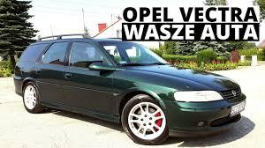 opel vectra b opel vectra b kombi 1999 wasze auta test 25 mateusz youtube