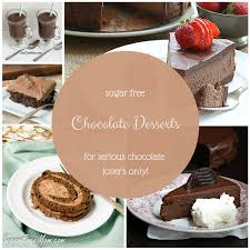 21 sugar free chocolate desserts for serious chocolate lovers only