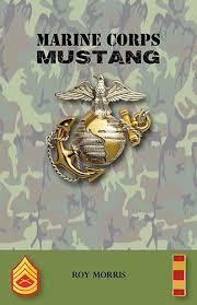 mustang marine marine corps mustang by roy morris aventine press