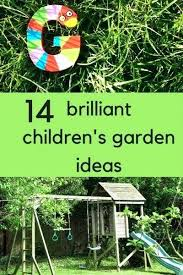 Children S Garden Ideas Child Friendly Garden Ideas Gardening Children A Family Garden