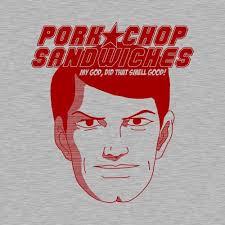 Pork Chop Sandwiches Meme - pork chop sandwiches t shirt the t shirt vault