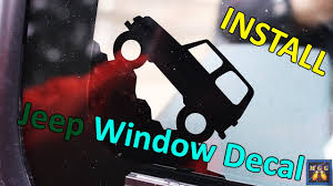 jeep grill sticker how to apply jeep wrangler window decal how to youtube