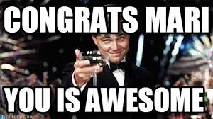 Congratulations Meme - congratulations congrats mari you is awesome by anonymous lol