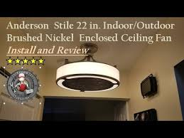 brette 23 in led indoor outdoor brushed nickel ceiling fan stile anderson 22 in enclosed ceiling fan install and review youtube