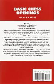 basic chess openings gabor kallai 9781857441130 amazon com books