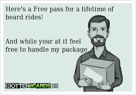 Mustache Ride Meme - here s a free pass for a lifetime of beard rides and while your