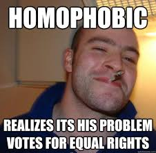 Homophobic Meme - homophobic realizes its his problem votes for equal rights misc