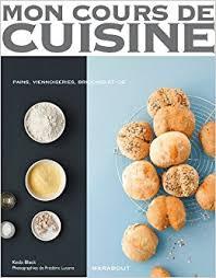 mon cours de cuisine mon cours de cuisine les basiques du boulanger edition