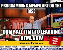 Meme Html - programming memes are on the rise dump all time to learning html