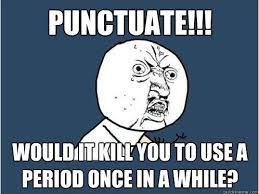 Punctuation Meme - punctuation meme grammar memes writers this is for you