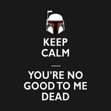 Boba Fett Meme - keep calm boba fett meme t shirt teepublic