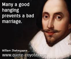 wedding quotes shakespeare william shakespeare many a hanging prevents a bad mar