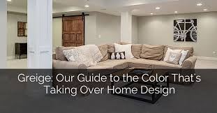 greige our guide to the color that u0027s taking over home design
