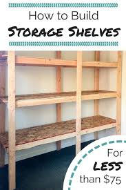 Free Wooden Garage Shelf Plans by Best 25 Storage Shelves Ideas On Pinterest Diy Storage Shelves