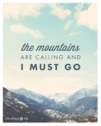 The Mountains Are Calling and I Must Go — Mountain Art Print