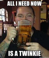 Twinkie Meme - all i need now is a twinkie tri state paranormal s lonnie meme
