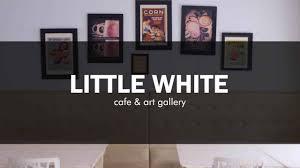 It Feels Homey Little White Cafe U0026 Art Gallery Feels Homey Bdg Youtube