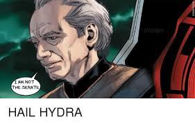 Hail Hydra Meme - i am not the senate hail hydra meme on me me