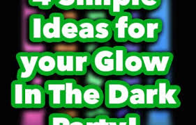 Glow In The Dark Party Decorations Ideas Glow In The Dark Party Ideas