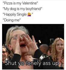 Yo Dog Meme - dopl3r com memes pizza is my valentine my dog is my boyfriend