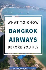 United Airlines Domestic Baggage Allowance by Bangkok Airways To Koh Samui What To Know Before You Fly