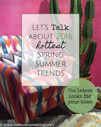 home design trends for spring 2015 4 home trends i m predicting for spring summer 2016 welovehome