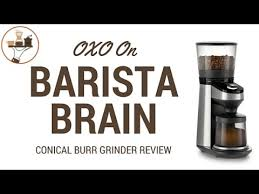 Kitchenaid Burr Coffee Grinder Review Coffee Grinder Review Oxo On Barista Brain Conical Burr Grinder