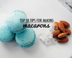 top ten tips for making macarons u2013 honest cooking