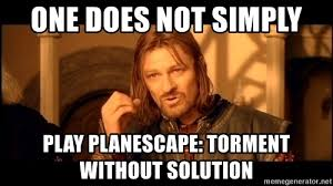 Mordor Meme Generator - one does not simply play planescape torment without solution lord
