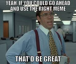 Use Mene - use the right meme you no talent ass clown imgur