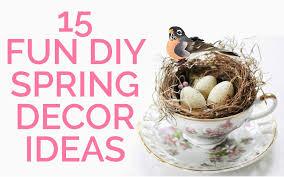 diy spring decorating ideas fun spring home decor ideas easter decorations spring diy decor