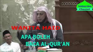 Wanita Datang Bulan Boleh Baca Quran Ceramah Apa Boleh Wanita Haid Baca Al Qur An Syekh Ali Jaber Youtube