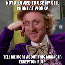 Cell Phone Meme - not allowed to use my cell phone at work tell me more about this