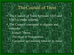 Council Of Trent Reforms Reformation Counter Reformation Ppt