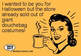Douchebag Halloween Costume Halloween Ecards Men Cards
