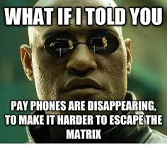 Phone Memes - 25 best memes about pay phone pay phone memes