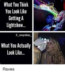 Light Show Meme - what you think you look like getting a lightshow what you actually