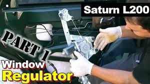 2002 saturn l200 window regulator part 1 youtube