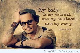 johnny depp quote on tattoos and his body love of life quotes