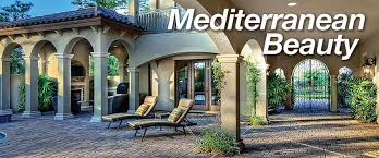 Mediterranean Design Style Mediterranean Style Homes Beauty Form And Function Sater
