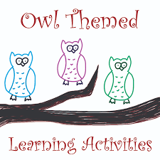 fun and free owl themed learning activities for kids