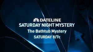 Dateline Saturday Night Mystery Preview The Bathtub Mystery Nbc